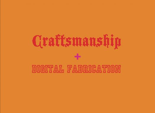 Craftsmanship + Digital Fabrication
